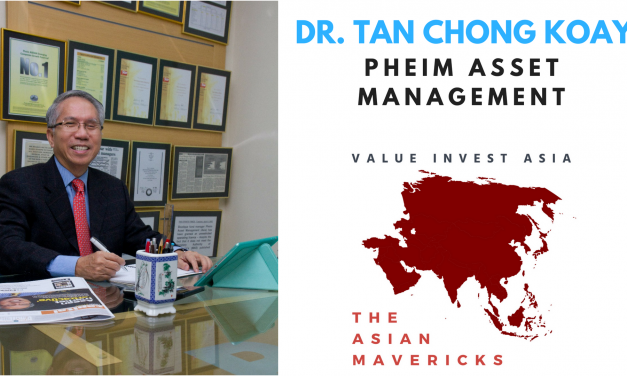 #6 The Asian Mavericks – Dr. Tan Chong Koay (Pheim Asset Management)