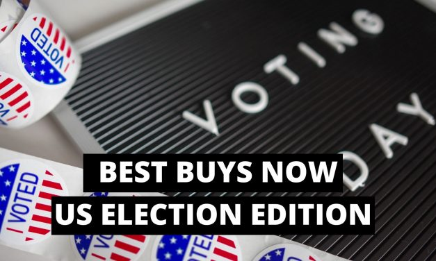 Best Buys Now and The US Election