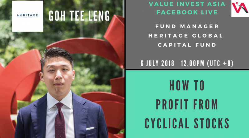 How To Invest In Cyclical Stocks – Goh Tee Leng from Heritage Global Capital Fund